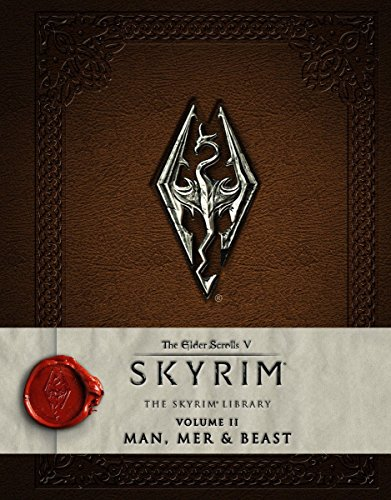The Elder Scrolls V: Skyrim - The Skyrim Library, Vol. II: Man, Mer, and Beast (Skyrim Library: The Elder Scrolls V, Band 2) - Bethesda Softworks