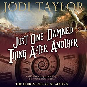 Just One Damned Thing After Another (The Chronicles of St. Mary's)