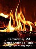 Kaminfeuer Mit Entspannende Töne - Amby - Erholsame