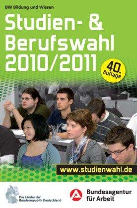 Studien- und Berufswahl Ausgabe 2010/2011: Informationen und Entscheidungshilfen