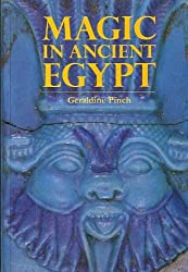 Magic in Ancient Egypt (Egyptian) by Geraldine Pinch (1994-09-06)