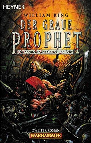 Der Graue Prophet: Die Abenteuer von Gotrek und Felix 2. Warhammer, Band 12 (Heyne Science Fiction und Fantasy (06))