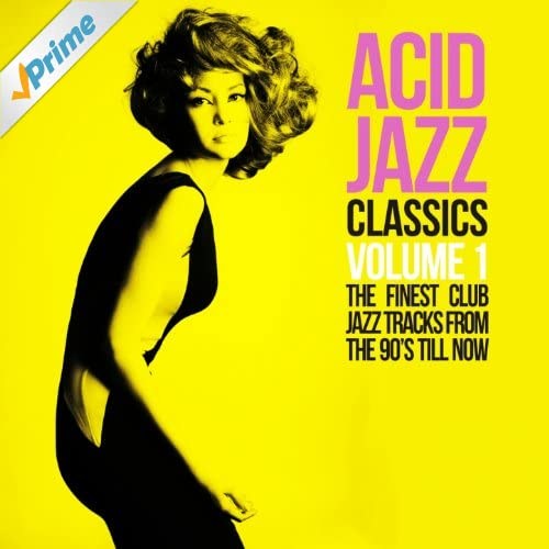 Acid Jazz Classics, Vol. 1 (The Finest Club Jazz Tracks From the 90's Till Now)
