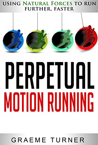 Descargar PDF Perpetual Motion Running: Using Natural Forces to Run Further, Faster