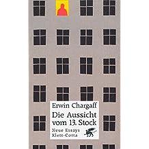 Die Aussicht vom 13. Stock: Neue Essays