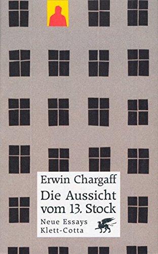 Die Aussicht vom 13. Stock: Neue Essays - 13 Stock