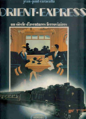 L'Orient-Express: Cent ans d'aventures ferroviaires par Jean des Cars