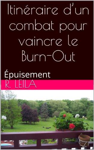 Itinéraire d'un combat pour vaincre le Burn-Out: Épuisement