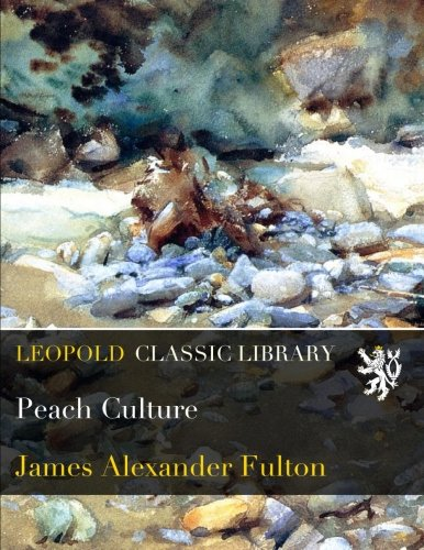 Peach Culture por James Alexander Fulton