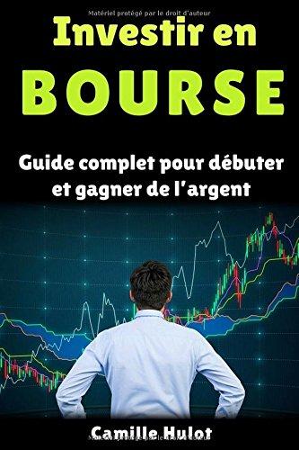 Investir en bourse : Guide complet pour débuter et gagner de l'argent