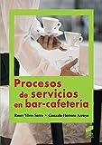 Procesos de servicios en bar-cafetería (Hostelería y turismo)