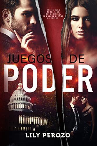 JUEGOS DE PODER de Lily Perozo