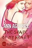 'The Shape of My Heart' von Ann Aguirre