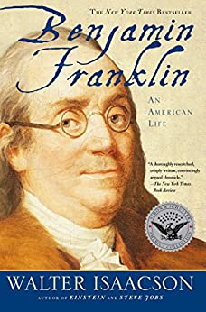 Benjamin Franklin: An American Life by [Isaacson, Walter]