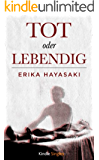 Tot oder lebendig (Kindle Single)