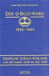 Der U-Boot-Krieg 1939-1945. Bd. 1-5: Der U-Boot-Krieg 1939-1945, 5 Bde., Bd.4, Deutsche U-Boot-Verluste von September 1939 bis Mai 1945
