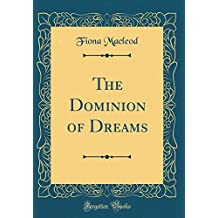 The Dominion of Dreams (Classic Reprint)