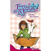 Junie B. Jones, estrella del teatro (Castellano - A Partir De 6 Años - Personajes Y Series - Junie B. Jones)