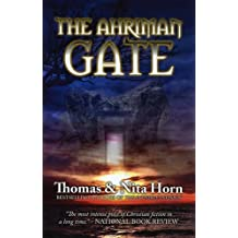 The Ahriman Gate: Some Gates Should Not Be Opened by Thomas Horn (2005-08-01)