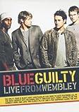 Blue: Guilty - Live At Wembley [DVD] [2006]