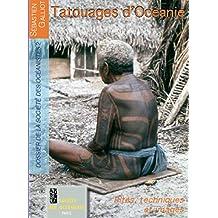 Tatouages d'Océanie: Rites, techniques et images