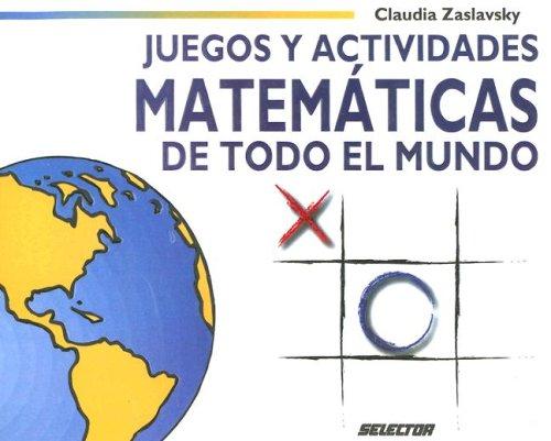 Juegos y Actividades Matematicas de Todo el Mundo (Juegos y Acertijos)