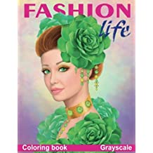 Fashion Life. Coloring Book. Grayscale: Coloring Book for Adults