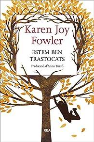 Estem Ben Trastocats par Karen Joy Fowler