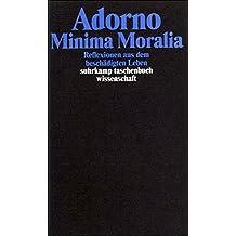 Gesammelte Schriften in 20 Bänden: Band 4: Minima Moralia.  Reflexionen aus dem beschädigten Leben (suhrkamp taschenbuch wissenschaft)