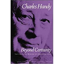 Beyond Certainty: The Changing Worlds of Organizations by Charles Handy (1998-01-30)