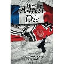 How Angels Die by David-Michael Harding (2011-12-20)