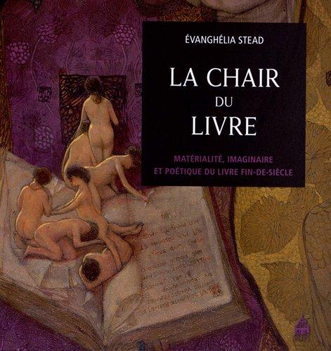 La chair du livre : Matérialité, imaginaire et poétique du livre fin-de-siècle