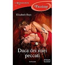 Duca dei miei peccati (I Romanzi Passione) (Serie Maiden Lane Vol. 10) (Italian Edition)