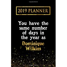 2019 Planner: You Have The Same Number Of Days In The Year As Dominique Wilkins