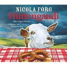 Hüttengaudi: Ein Alpen-Krimi: 4 CDs (Alpen-Krimis, Band 3)