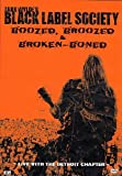 Black Label Society - Boozed, Broozed and Broken Boned