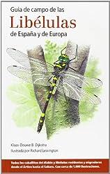 Guía de campo de las libélulas de España y Europa (Guías del naturalista. Insectos)
