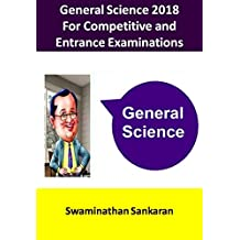 2018 General Science: For Competitive and Entrance Examinations (Asktenali Winning Series Book 105)