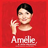 Amélie - A New Musical (Original Broadway Cast Recording)