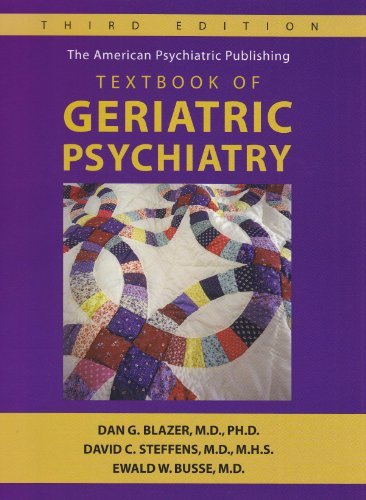 The American Psychiatric Publishing Textbook of Geriatric Psychiatry (American Psychiatric Press Textbook/ Geriatric Psychiatry) by David C. Steffens (2004-01-31)