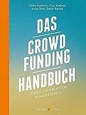 Ideen gemeinsam finanzierenBroschiertes BuchFair produzierte Turnschuhe, ein Möbelbauprojekt mit Flüchtlingen, ein außergewöhnliches Konzert: Mit Crowdfunding können Ideen unabhängig von herkömmlichen Finanzierungsmethoden verwirklicht werden - einfa...