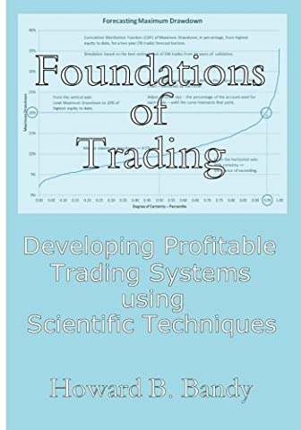 Foundations of Trading: Developing Profitable Trading Systems using Scientific Techniques