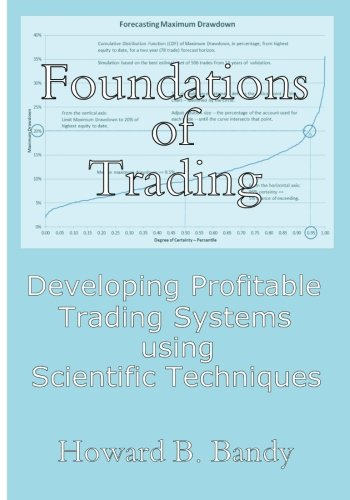 Foundations of Trading: Developing Profitable Trading Systems using Scientific Techniques por Dr Howard B Bandy