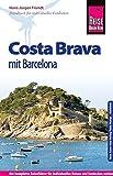 Reise Know-How Costa Brava mit Barcelona: Reiseführer für individuelles Entdecken - Hans-Jürgen Fründt
