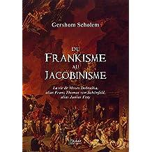 Du frankisme au jacobinisme: La vie de Moses Dobruska alias Franz Thomas von Schonfeld alias Junius Frey