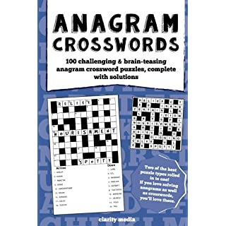 Anagram Crosswords: A unique combination of two challenging puzzle types; Anagram puzzles will provide hours of fun and plenty of brain-teasing activity.