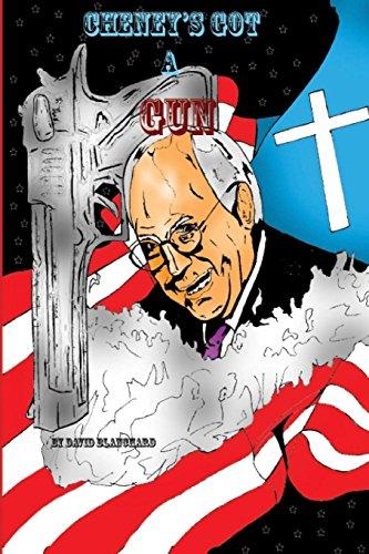 Cheney's Got A Gun -