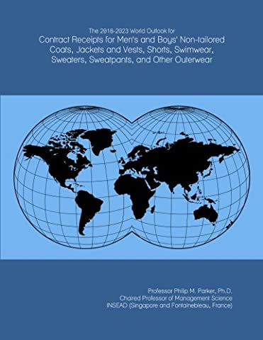 The 2018-2023 World Outlook for Contract Receipts for Men's and Boys' Non-tailored Coats, Jackets and Vests, Shorts, Swimwear, Sweaters, Sweatpants, and Other Outerwear