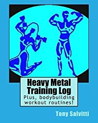 Heavy Metal Training Log by Tony Salvitti (2015-06-29)