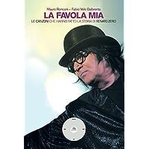 La favola mia: Le canzoni che hanno fatto la storia di Renato Zero